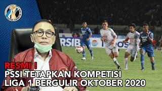 7 Alasan PSSI Tetapkan Kompetisi Liga 1 Bergulir Oktober 2020