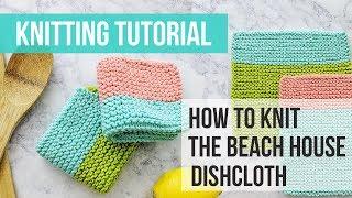 Beach House Knit Dishcloth Tutorial - Beginner Knit Dishcloth Tutorial by Just Be Crafty