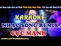 LK Nhc Sng REMIX DJ Cc Mnh Bass Cng t