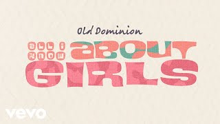 Old Dominion All I Know About Girls