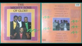 The Mighty Sons of Glory / When I Need Him Most