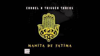 CHANEL - MANITA DE FATIMA ( PROD. TRIGGER TRACKS )