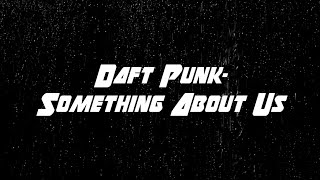 Daft Punk   Something About Us [Lyrics]