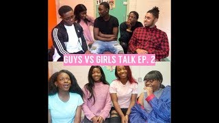 GUYS VS GIRLS TALK EP. 2 | NATURAL, WEAVES & WIGS