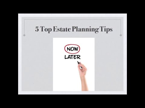 Top 5 Estate Planning Tips
