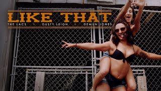 The Lacs x Dusty Leigh x Demun Jones- Like That (Official Video)