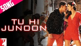 Tu Hi Junoon - Full Song Video - DHOOM:3
