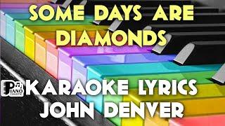 SOME DAYS ARE DIAMONDS SOME DAYS ARE STONE JOHN DENVER KARAOKE LYRICS VERSION HD