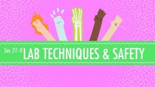 Lab Techniques&Safety: Crash Course Chemistry #21