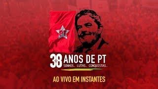 38 Anos de PT: sonhos, lutas, conquistas | São Paulo (SP)