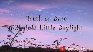 Truth or Dare - R3hab ft. Little Daylight (Lyrics Video)