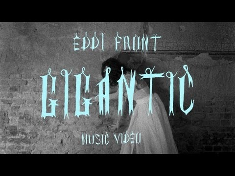 Gigantic (2013) (Song) by Eddi Front