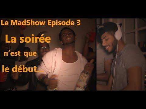 Le MadShow Episode 3