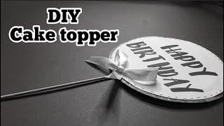 Easy DIY Cake Topper | Cake Decorations Ideas | Birthday Cake Topper Tutorial