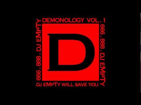 "dj eMpTy - ""DEMONOLOGY vol. 1"" NOW AVAILABLE!"