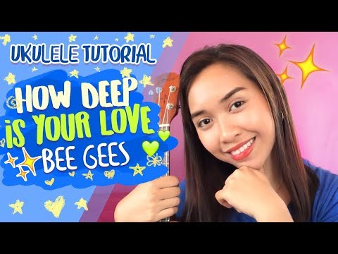 How Deep Is Your Love Bee Gees Lyrics And Chords Ukulele Tutorial