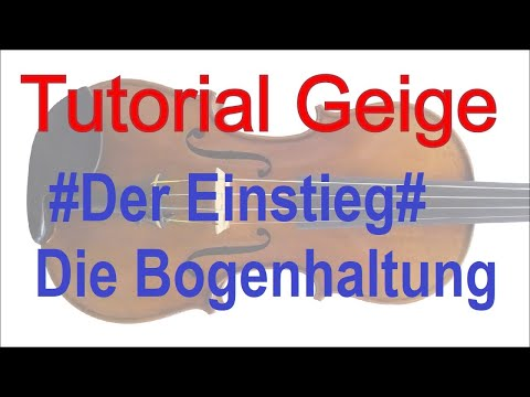 Geigenunterricht online - Tutorial Teil 2: Bogenhaltung