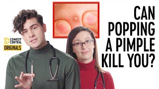 Can Popping a Pimple Kill You? (feat. @AnthonyPadilla) - Your Worst Fears Confirmed
