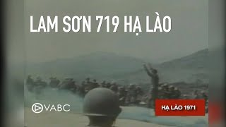 Cuộc Hành Quân Lam Sơn 719 Vào Hạ Lào 1971