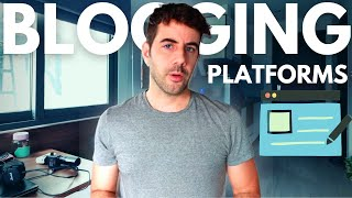 The 8 Best Best Blogging Platforms - Which is Right for You?