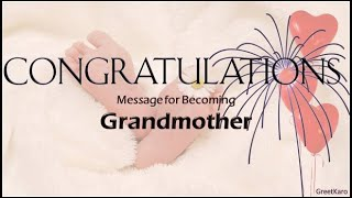 Congratulations message for becoming Grandmother