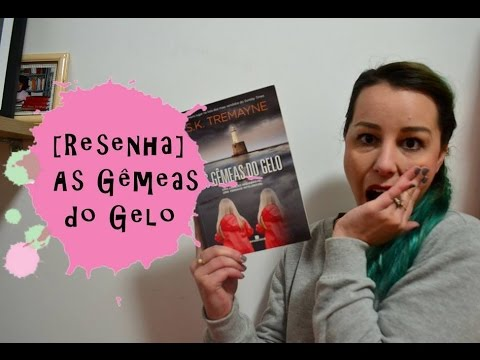 [Resenha] As Gêmeas Do Gelo, S.K. Tremayne