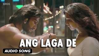 Ang Laga De | Full Audio Song | Goliyon Ki Raasleela Ram