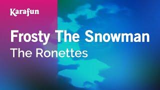 Karaoke Frosty The Snowman - The Ronettes *