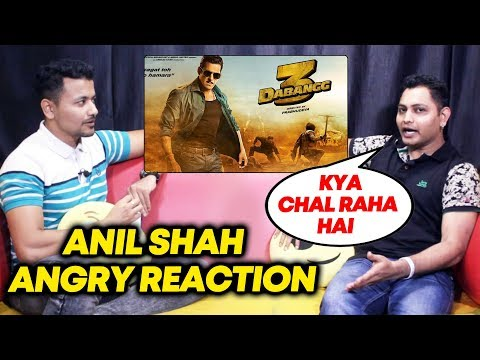 Dabangg 3 Angry Reaction By Salman Khan's Biggest Dan ANIL SHAH