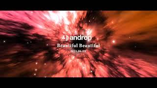 "androp "" Beautiful Beautiful "" Teaser #2"
