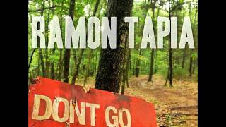 Ramon Tapia - Dont go   (Original mix)