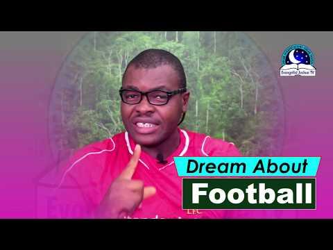 DREAM ABOUT FOOTBALL  - Evangelist Joshua Orekhie Dream Dictionary