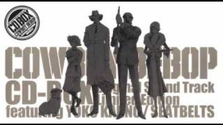 Yoko Kanno & The Seatbelts - Cowboy Bebop OST Box - Don't Bother None (long version)