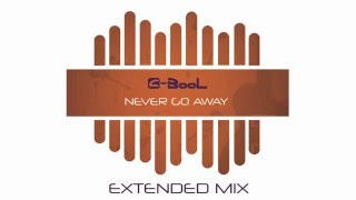C-BooL - Never Go Away (Extended Mix)