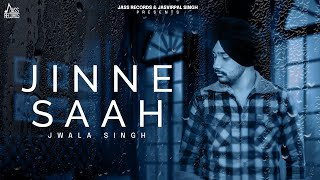 Jinne Saah | (Official Video) | Jwala Singh | Latest Punjabi Songs 2021 | Jass Records