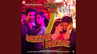"""Dheeme Dheeme (From """"Pati Patni Aur Woh"""")"""