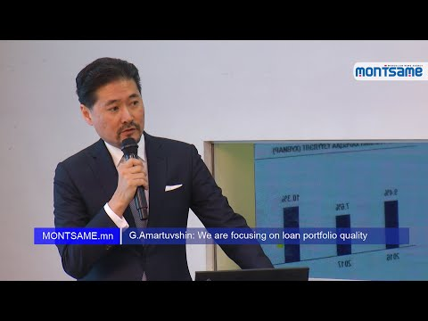 G.Amartuvshin: We are focusing on loan portfolio quality