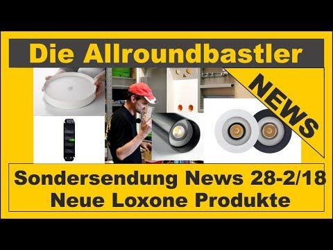 Sondersendung 28-2/18 - Neue Loxone Produkte