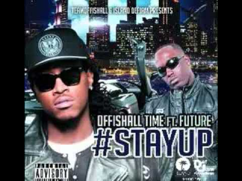 Stay Up -Offishall Time Feat Future & Shantae Sexy