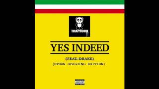 "ETHAN SPALDING ""YES INDEED"" Remix (TRAPROCK)"