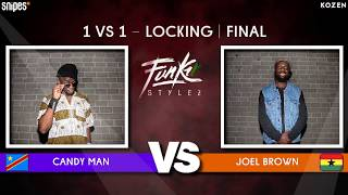 SNIPES FUNKIN STYLEZ 2019 - LOCKING FINAL - CANDY MAN Vs. JOEL BROWN