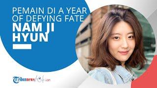 Profil Nam Ji Hyun - Pemeran Utama Wanita dalam Drama MBC berjudul 365: A Year of Defying Fate