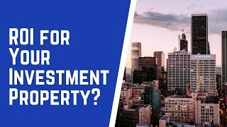 What's the Return on Investment for Your Property?
