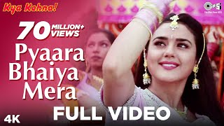 Gambar cover Pyaara Bhaiya Mera - Full Video Song | Kya Kehna | Alka Yagnik | Kumar Sanu | Preity Zinta