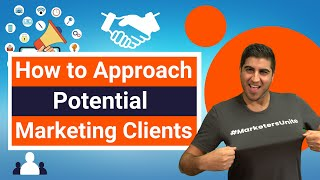 How to Approach Potential Marketing Clients