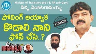 Minister of Transport And I&PR Perni Venkataramaiah Full Interview || మీ iDream Nagaraju B.Com #362