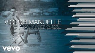 Salsa Pa' Olvidar las Penas (Audio) - Victor Manuelle (Video)