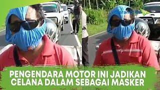 Viral Video Seorang Pengendara Motor Pakai Masker dari Celana Dalam