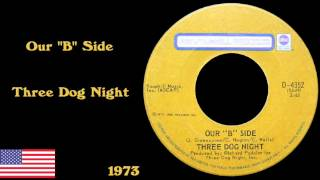 Our B Side - Three Dog Night