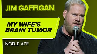 """My Wife's Brain Tumor"" - Jim Gaffigan (Noble Ape)"